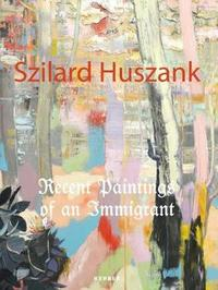 Szilard Huszank: Recent Paintings of an Immigrant image