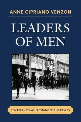 Leaders of Men by Anne Cipriano Venzon