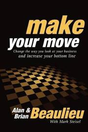 Make Your Move by Alan N Beaulieu