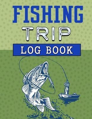 Fishing Trip Log Book by Christina Romero
