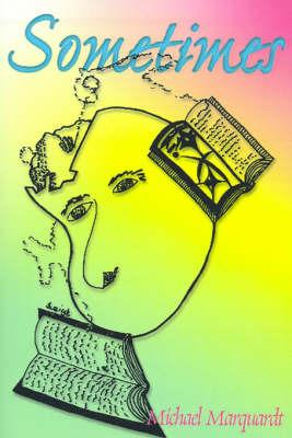 Sometimes: A Book of Poems by Michael J Marquardt, Ed.D., EdD (George Washington University George Washington University, Reston, Virginia, USA George Washington University, Reston image
