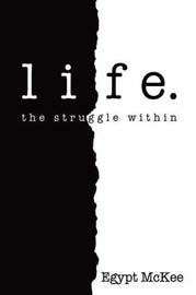 Life. by Egypt McKee