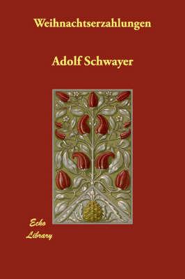 Weihnachtserzahlungen by Adolf Schwayer image