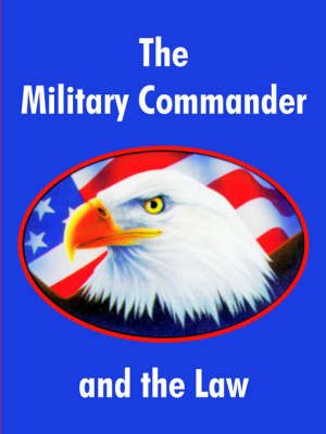 The Military Commander and the Law by Air Force Judge Advocate General School image