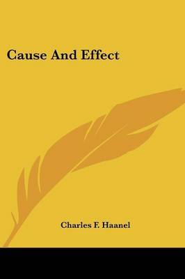 Cause and Effect by Charles F Haanel image