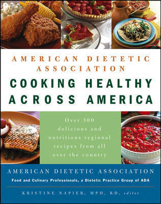 Cooking Healthy Across America by ADA (American Dietetic Association)