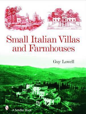 Small Italian Villas & Farmhouses by Guy Lowell
