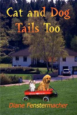 Cat and Dog Tails Too by Diane Fenstermacher