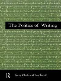 The Politics of Writing by Romy Clark
