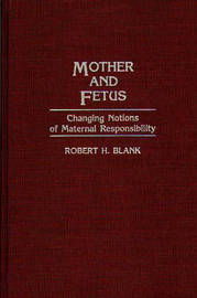 Mother and Fetus by Robert H Blank