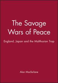 The Savage Wars of Peace by Alan Macfarlane image