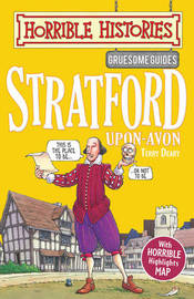 Gruesome Guides: Stratford-upon-Avon by Terry Deary