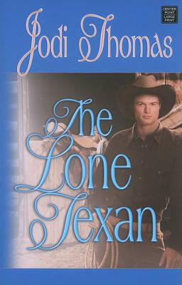 The Lone Texan by Jodi Thomas image
