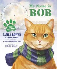My Name is Bob by James Bowen