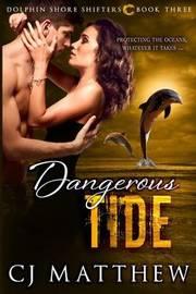 Dangerous Tide by Cj Matthew