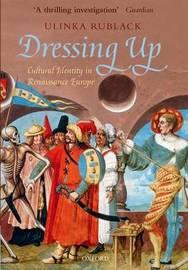 Dressing Up by Ulinka Rublack
