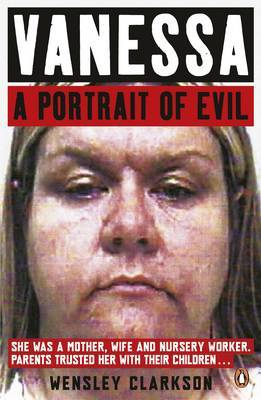 Vanessa: A Portrait of Evil by Wensley Clarkson image