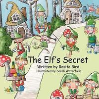 The Elf's Secret by Rosita Bird