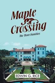 Maple Crossing by Edwin G. Rice