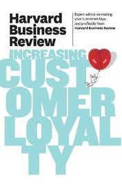 Harvard Business Review on Increasing Customer Loyalty by Harvard Business Review