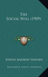The Social Will (1909) by Edwin Andrew Hayden