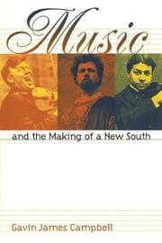 Music and the Making of a New South by Gavin James Campbell