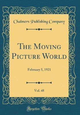 The Moving Picture World, Vol. 48 by Chalmers Publishing Company image