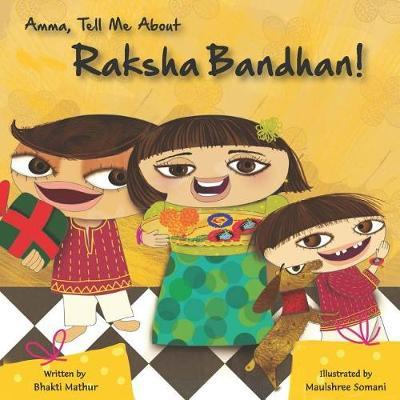 Amma Tell Me about Raksha Bandhan! by Bhakti Mathur image