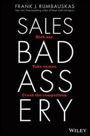 Sales Badassery by Frank J. Rumbauskas
