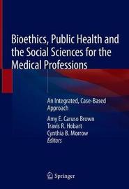 Bioethics, Public Health and the Social Sciences for the Medical Professions