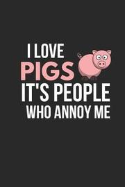 I Love Pigs by Blank Publishers
