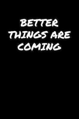 Better Things Are Coming by Standard Booklets