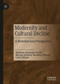 Modernity and Cultural Decline by Matthew Alexandar Sarraf