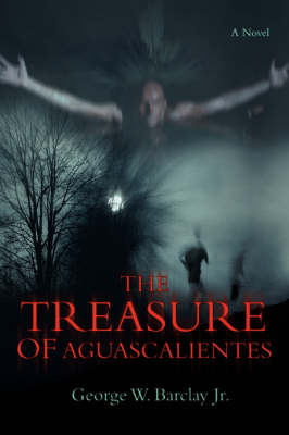 The Treasure of Aguascalientes by George W Barclay Jr image