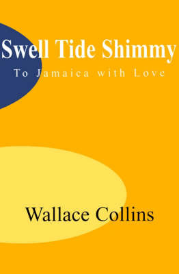 Swell Tide Shimmy: To Jamaica with Love by Wallace B Collins image
