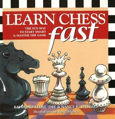 Learn Chess Fast: The Fun Way to Start Smart and Master the Game by Raymond Keene image