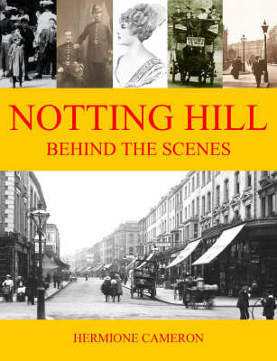 Notting Hill Behind the Scenes by Hermione Cameron