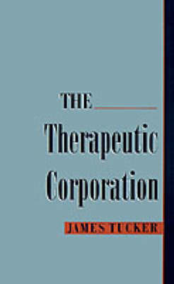 The Therapeutic Corporation by James Tucker