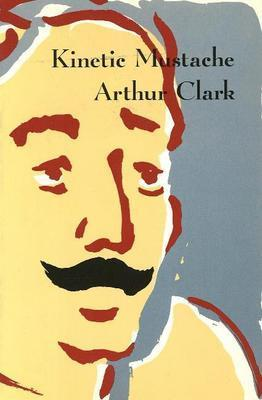 Kinetic Mustache by Arthur Clark