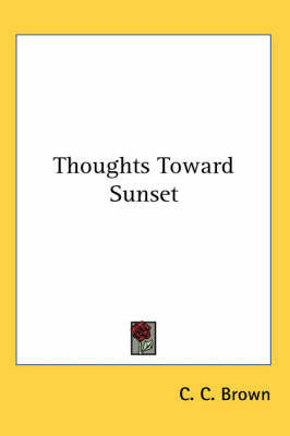 Thoughts Toward Sunset by C. C. Brown