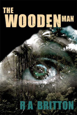 The Wooden Man by R.A. Britton