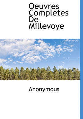 Oeuvres Completes de Millevoye by * Anonymous