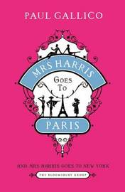 Mrs Harris Goes to Paris: The Adventures of Mrs Harris: AND Mrs Harris Goes to New York by Paul Gallico