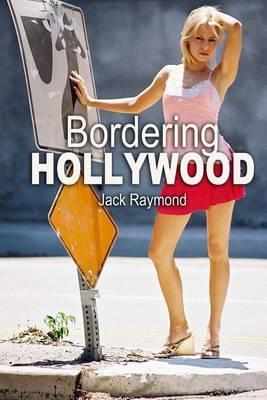 Bordering Hollywood by Jack Raymond image