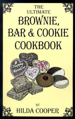 The Ultimate Brownie, Bar & Cookie Cookbook by Hilda Cooper