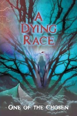 A Dying Race by One of the Chosen