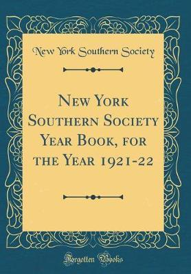 New York Southern Society Year Book, for the Year 1921-22 (Classic Reprint) by New York Southern Society image
