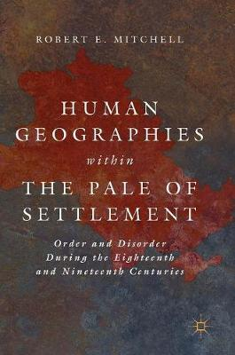Human Geographies Within the Pale of Settlement by Robert E Mitchell image