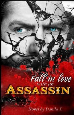 Fall in love with an assassin by Danila Trapani