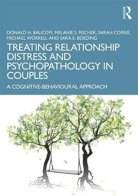 Treating Relationship Distress and Psychopathology in Couples by Donald H Baucom